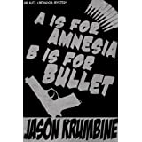 A is for Amnesia, B is for Bullet (Alex Cheradon Mysteries)