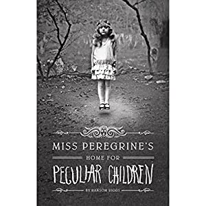 Miss Peregrine's Home for Peculiar Children Audiobook