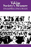 img - for Taking Society's Measure: A Personal History of Survey Research book / textbook / text book