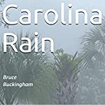Carolina Rain   Bruce Buckingham