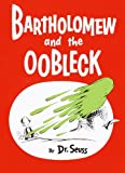 Bartholomew and the Oobleck (Classic Seuss)