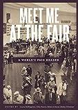 Meet Me at the Fair: A World's Fair Reader
