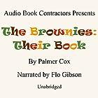 The Brownies: Their Book Hörbuch von Palmer Cox Gesprochen von: Flo Gibson