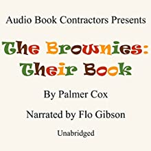 The Brownies: Their Book Audiobook by Palmer Cox Narrated by Flo Gibson