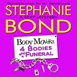 4 Bodies and a Funeral: Body Movers, Book 4 (       UNABRIDGED) by Stephanie Bond Narrated by Maureen Jones, VOplanet Studios