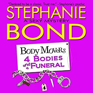 4 Bodies and a Funeral: Body Movers, Book 4 | [Stephanie Bond]