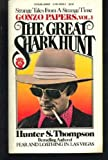 The Great Shark Hunt: Strange Tales from a Strange Time (Gonzo Papers, Vol. 1) (0445045965) by Thompson, Hunter S