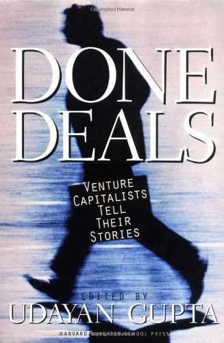 Done Deals - Venture Capitalists Tell Their Stories