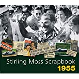 Stirling Moss Scrapbook 1955by Sir Stirling Moss