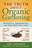 The Truth About Organic Gardening: Benefits, Drawbacks, and the Bottom Line