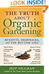 The Truth About Organic Gardening: Be...