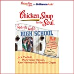 Chicken Soup for the Soul: Teens Talk High School | Jack Canfield,Mark Victor Hansen,Amy Newmark,Madeline Clapps