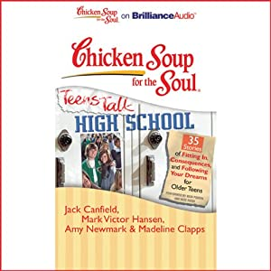 Chicken Soup for the Soul: Teens Talk High School | [Jack Canfield, Mark Victor Hansen, Amy Newmark, Madeline Clapps]