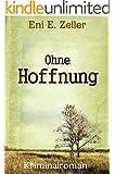 Ohne Hoffnung: Kriminalroman