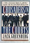 Crusaders in the Courts: How a Dedica...