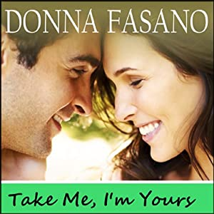 Take Me, I'm Yours | [Donna Fasano]