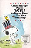 img - for Uncle Snoopy Wants YOU to Know How to Use Your Handicap book / textbook / text book