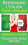 Apprendre l'italien - Texte parall�le - Collection dr�le histoire (Fran�ais - Italien)