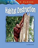 img - for Habitat Destruction (Earth in Danger) book / textbook / text book