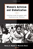 Womens Activism and Globalization: Linking Local Struggles and Global Politics