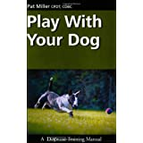 Play with Your Dog (Dogwise Training Manual) ~ Pat Miller