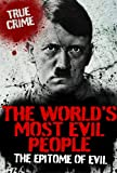 THE WORLD'S MOST EVIL PEOPLE (True Crime)