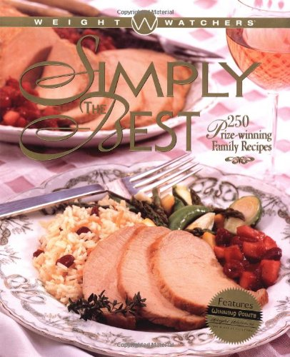 Weight Watchers' Simply the Best : 250 Prizewinning Family Recipes