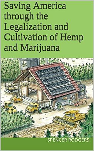 Legalize Marijuana: Save The World: U.S. Cultivation of Marijuana and Hemp, The Road to a GreenerPlanet