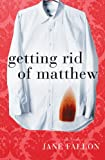 Getting Rid of Matthew by Jane Fallon