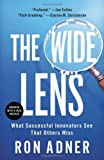 The Wide Lens: What Successful Innovators See That Others Miss by Adner, Ron (2013) Paperback