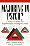 img - for Majoring in Psych?: Career Options for Psychology Undergraduates by Betsy L. Morgan (1999-06-03) book / textbook / text book