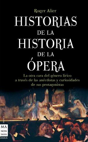 Historias de la historia de la ópera: (Musica Ma Non Troppo) - Roger Alier - Libro