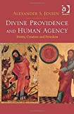 Divine Providence and Human Agency: Trinity, Creation and Freedom