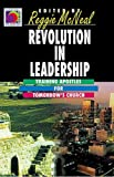 Revolution in Leadership: Training Apostles for Tomorrow's Church (Ministry for the Third Millennium                 Series) (0687087074) by Reggie McNeal