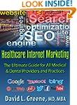 Healthcare Internet Marketing: The Ul...