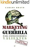 Marketing de guerrilla para emprendedores valientes (Fuera de colecci�n)
