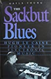 The Sackbut Blues: Hugh Le Caine, Pioneer in Electronic Music (0660120062) by Gayle Young
