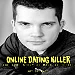 Online Dating Killer: The True Story of Mark Twitchell | Amy Delaney