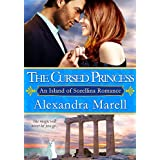 The Cursed Princess (An Island Of Sorellina Romance) ~ Alexandra Marell