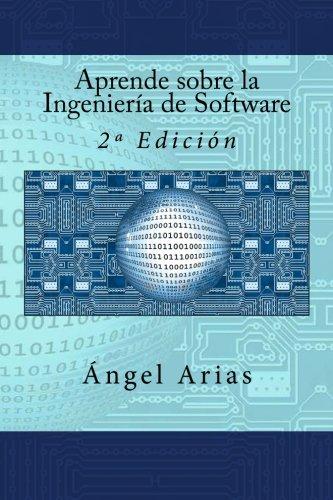 Aprende sobre la Ingeniería de Software: 2ª Edición (Spanish Edition)