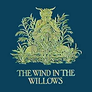 The Wind in the Willows | [Kenneth Grahame]