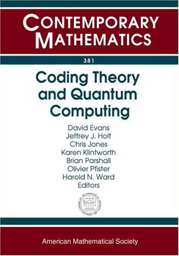 Coding Theory And Quantum Computing: An International Conference On Coding Theory And Quantum Computing, May 20-24, 2003, University Of Virginia