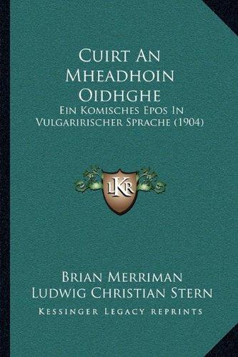 Cuirt an Mheadhoin Oidhghe: Ein Komisches Epos in Vulgaririscher Sprache (1904)