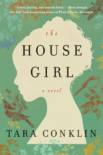 An unforgettable story of love, history, and a search for justice, set in modern-day New York and 1852 Virginia: The House Girl By Tara Conklin  76% Overnight Price Cut, Today Only!
