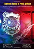 img - for Traumatic Stress in Police Officers: A Career-length Assessment from Recruitment to Retirement book / textbook / text book