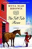 The Tell-Tale Horse: A Novel