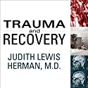 Trauma and Recovery: The Aftermath of Violence - from Domestic Abuse to Political Terror (       UNABRIDGED) by Judith Lewis Herman Narrated by Jo Anna Perrin