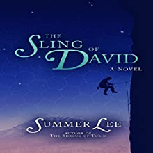 The Sling of David: A Biblical Adventure Book 7 (       UNABRIDGED) by Summer Lee Narrated by Gregory Austin