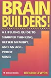 img - for Brain Builders!: A Lifelong Guide to Sharper Thinking, Better Memory, and an Age-Proof Mind book / textbook / text book