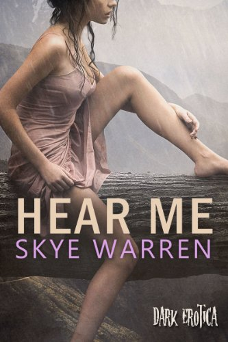 Skye Warren - Hear Me (Dark Erotica Book 3) (English Edition)
